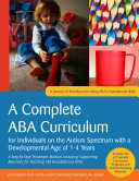 An ABA Curriculum for Children with Autism Spectrum Disorders Aged Approximately 1 4 Years