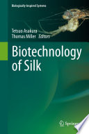 Biotechnology of Silk