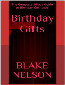 Birthday Gifts: The Complete Idiot's Guide to Birthday Gift Ideas [Pdf/ePub] eBook