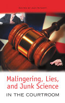 Malingering  Lies  and Junk Science in the Courtroom