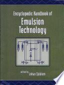 """Encyclopedic Handbook of Emulsion Technology"" by Johan Sjoblom"