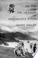 """Big Sur and the Oranges of Hieronymus Bosch"" by Henry Miller, Conrad Moricand, J. Kortenhorst"