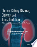 """Chronic Kidney Disease, Dialysis, and Transplantation E-Book: A Companion to Brenner and Rector's The Kidney"" by Jonathan Himmelfarb, T. Alp Ikizler"
