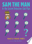 Sam The Man The Secret Detective Club Plan