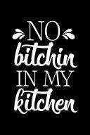 No Bitchin In My Kitchen Book PDF