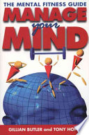 """Managing Your Mind: The Mental Fitness Guide"" by Gillian Butler, Tony Hope, R. A. Hope"