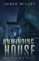 The Unwinding House and Other Stories Book