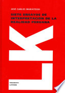 Siete ensayos de interpretación de la realidad peruana