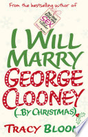 I Will Marry George Clooney By Christmas