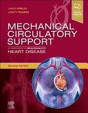 Mechanical Circulatory Support  a Companion to Braunwald s Heart Disease