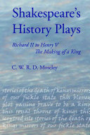 Shakespeare's History Plays: Richard II to Henry V, the Making of a King