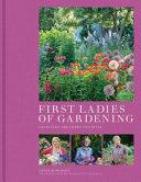 First Ladies of Gardening
