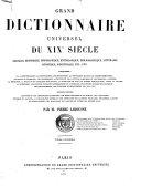 Grand dictionnaire universel du XIXe siècle, français, historique, géographique, mythologique, bibliographique, littéraire, artistique, scientifique....