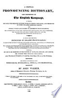 A Critical Pronouncing Dictionary and Expositor of the English Language (etc.)