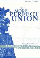 A More Perfect Union  To 1877 Book PDF