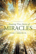 Amazing True Stories of Miracles