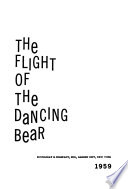 The Flight of the Dancing Bear