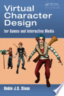 Virtual Character Design for Games and Interactive Media Book