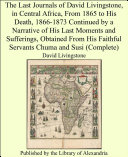 The Last Journals of David Livingstone, in Central Africa, From 1865 to His Death, 1866-1873 Continued by a Narrative of His Last Moments and Sufferings, Obtained From His Faithful Servants Chuma and Susi (Complete) Pdf/ePub eBook