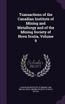 Transactions of the Canadian Institute of Mining and Metallurgy and of the Mining Society of Nova Scotia