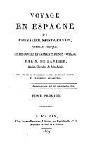 Voyage en Espagne du Chevalier Saint-Gervais officier francais et les divers evenements de son voyage, avec de jolies planches gravees en taille douce et le portrait de l' auteur