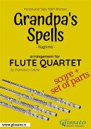 Grandpa s Spells   Flute Quartet score   parts