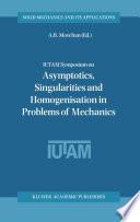 IUTAM Symposium on Asymptotics  Singularities and Homogenisation in Problems of Mechanics Book