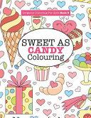 Gorgeous Colouring for Girls   Sweet As Candy Colouring