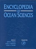 Encyclopedia of Ocean Sciences: A-C v. 2. D-H v. 3. I-M v. 4. N-R v. 5. S v. 6. T-Z, index