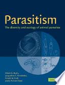 """Parasitism: The Diversity and Ecology of Animal Parasites"" by Albert O. Bush, Bush, Jacqueline C. Fernández, Gerald W. Esch, J. Richard Seed, Jacqueline C Fern Ndez"