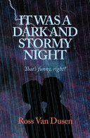 IT WAS A DARK AND STORMY NIGHT That s Funny Right