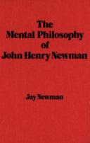 The Mental Philosophy of John Henry Newman