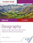 Edexcel A Level Geography Student Guide 5 Health Human Rights And Intervention Migration Identity And Sovereignty