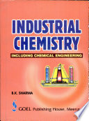 """Industrial Chemistry"" by SHARMA B K"