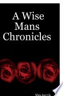 A Wise Mans Chronicles