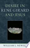 Desire in Ren   Girard and Jesus