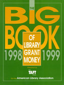 The Big Book of Library Grant Money  1998 to 1999