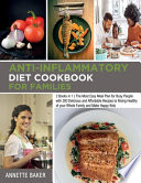 Anti-Inflammatory Diet Cookbook For Families