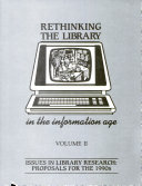 Rethinking The Library In The Information Age Issues In Library Research Proposals For The 1990s