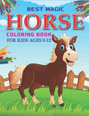 Best Magic Horse Coloring Book For Kids Ages 9 12