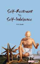 Self Restraint Vs  Self Indulgence