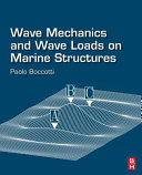 Wave Mechanics and Wave Loads on Marine Structures Book