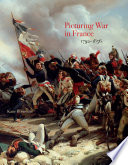 Picturing War in France  1792   1856