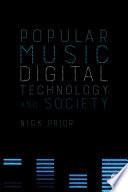 Popular Music  Digital Technology and Society