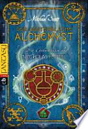 Die Geheimnisse des Nicholas Flamel  : Der unsterbliche Alchemyst. ...