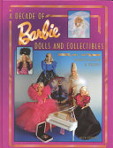 A Decade of Barbie Dolls and Collectibles