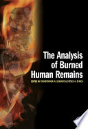 """The Analysis of Burned Human Remains"" by Christopher W. Schmidt, Steven A. Symes"