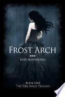 Frost Arch (Book 1: The Fire Mage Trilogy) image