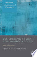 Race  Gender and the Body in British Immigration Control