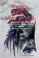 Twice Born Vagabond: Memoirs of the 13th Floor Elevators Drummer, Danny Thomas